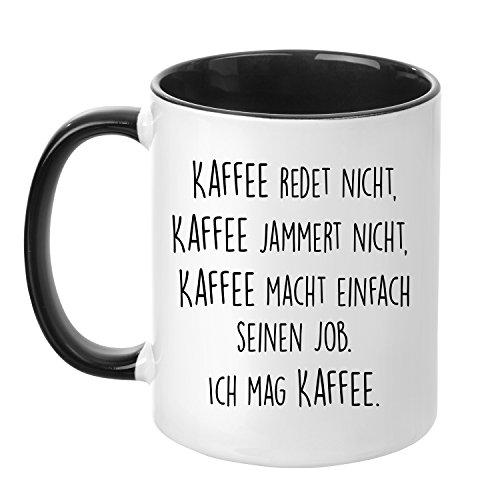 Tasse mit Spruch - Kaffee jammert Nicht - beidseitig Bedruckt - Kaffeetasse - lustig - Arbeit -...